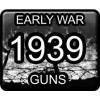 Early War Guns